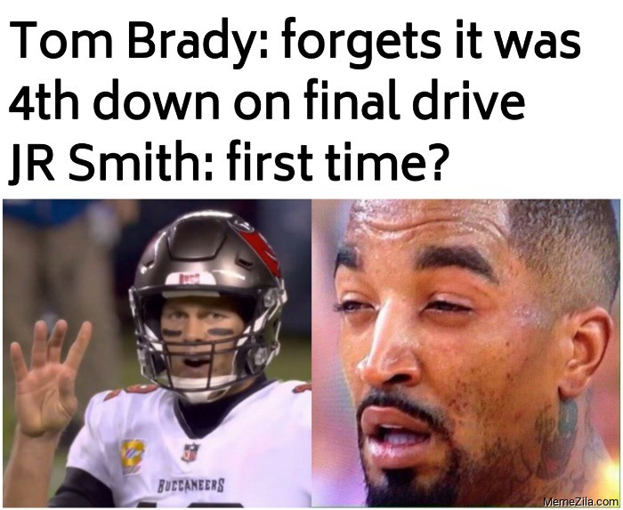 Tom Brady forgets it was 4th down JR Smith First time meme