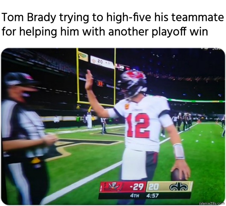Tom Brady trying to high-five his teammate for helping him with another playoff win meme