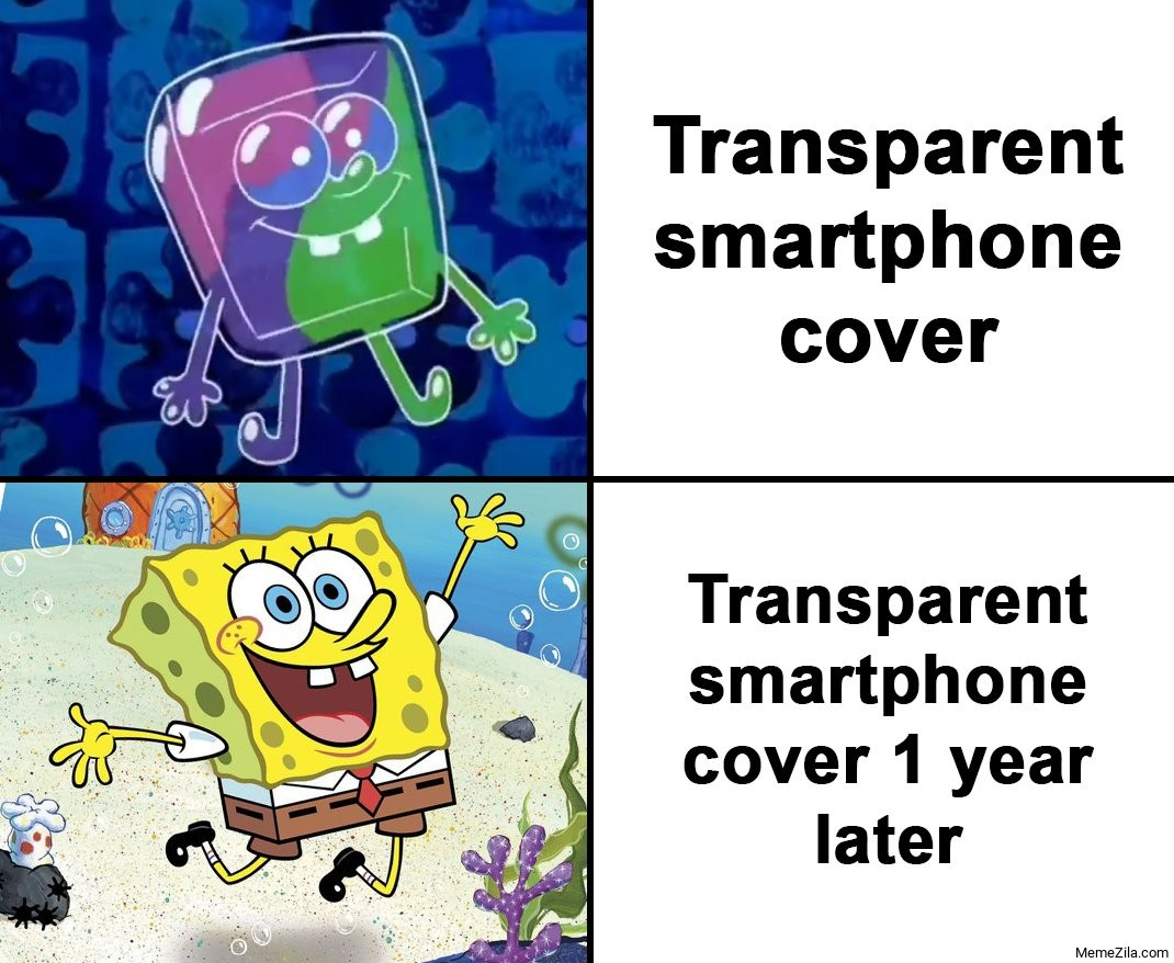 Transparent smartphone cover 1 year later meme