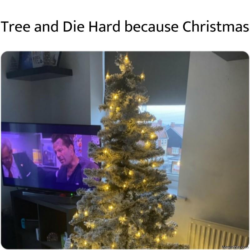 Tree and Die Hard because Christmas meme