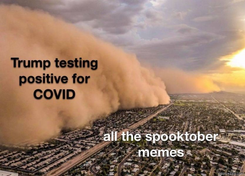 Trump testing positive for covid All the spooktober memes meme