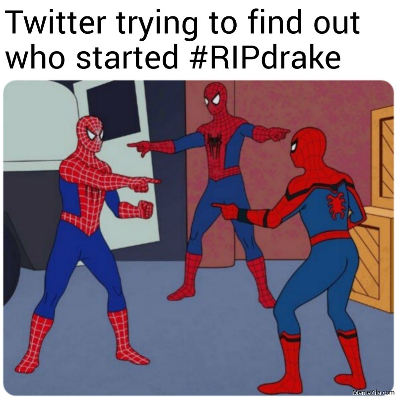 Twitter trying to find out who started RIPdrake meme