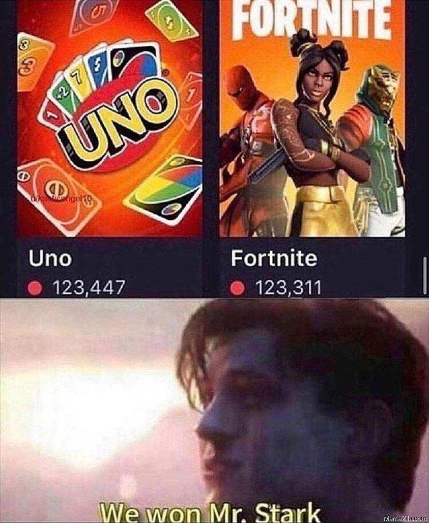 Uno cards vs Fortnite We won Mr Stark meme