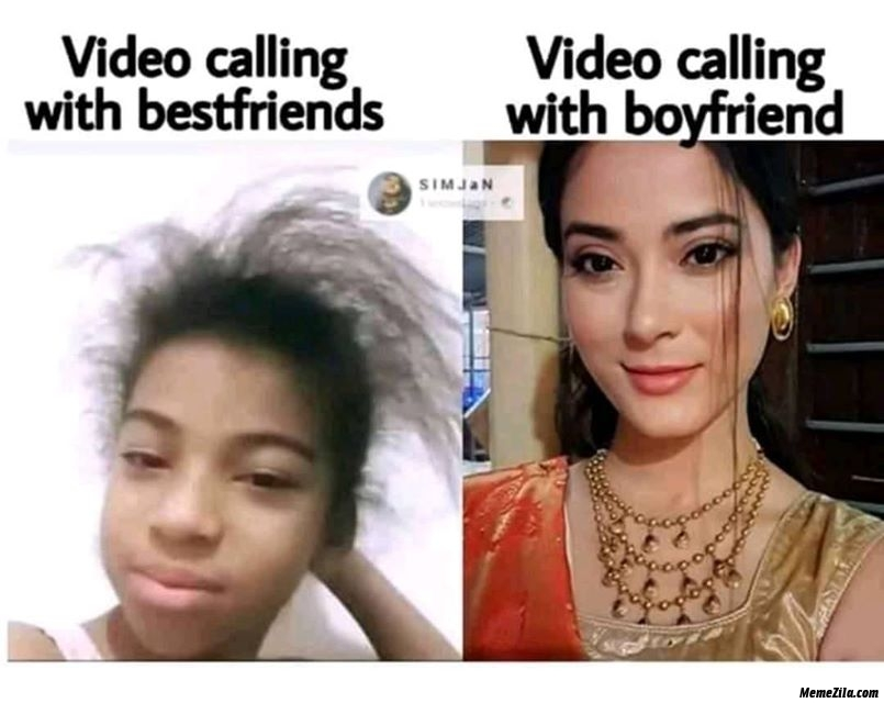 Video calling with bestfriends vs video calling with boyfriend meme