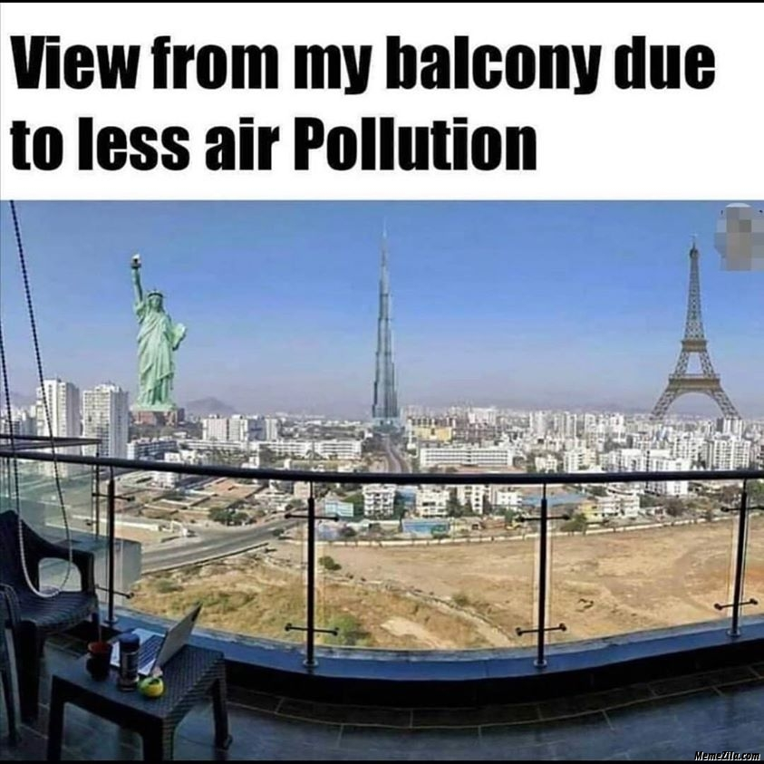 View from my balcony due to less air pollution meme
