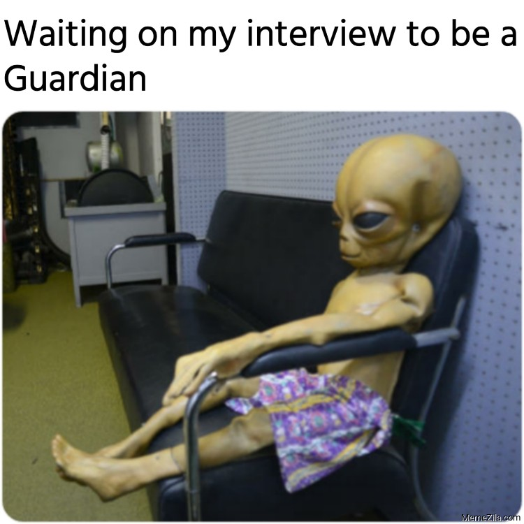 Waiting on my interview to be a Guardian meme