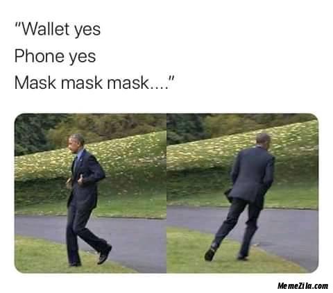 Wallet yes Phone yes Mask mask mask meme