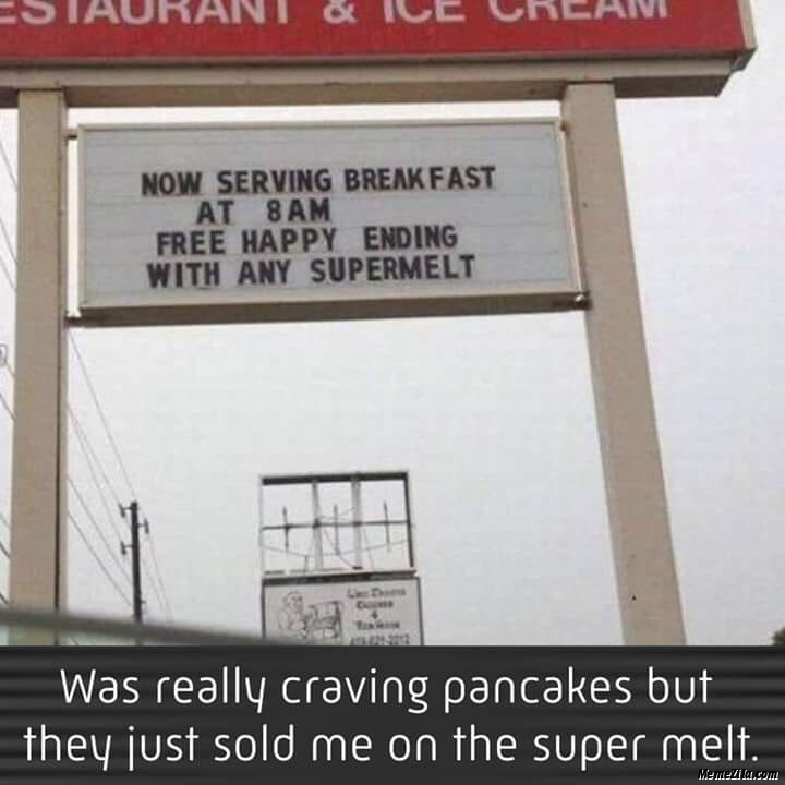 Was really craving pancakes but they just sold me on the super melt meme