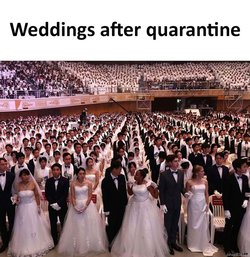 Weddings after quarantine meme