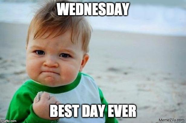 Wednesday Best day ever meme