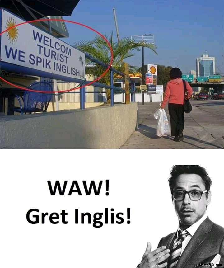 Welcom turist we spik inglish Waw gret inglis meme