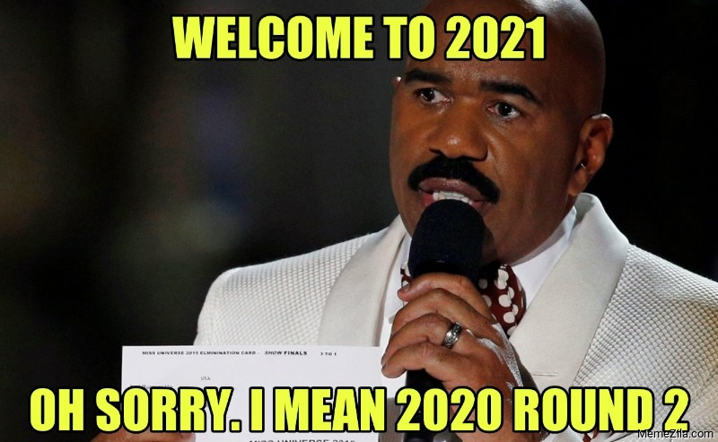 Welcome 2 2020 Oh sorry I mean 2020 round 2 meme