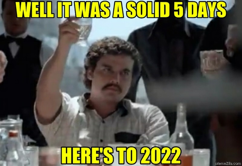 Well it was a solid 5 days Heres to 2022 meme