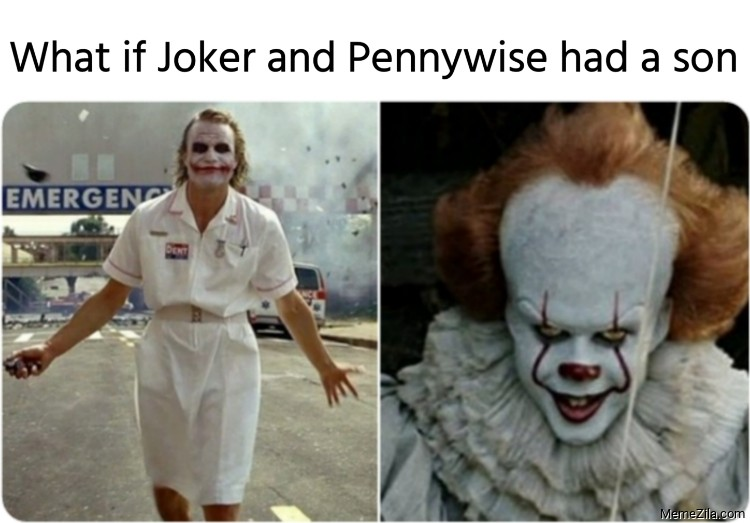 What if Joker and Pennywise had a son meme