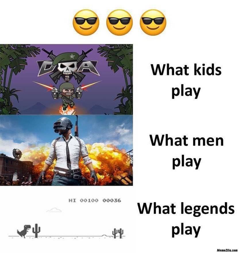 What kids play vs what men play vs what legends play meme