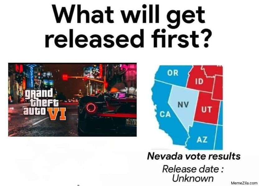 What will get released first GTA 6 or Nevada vote results meme