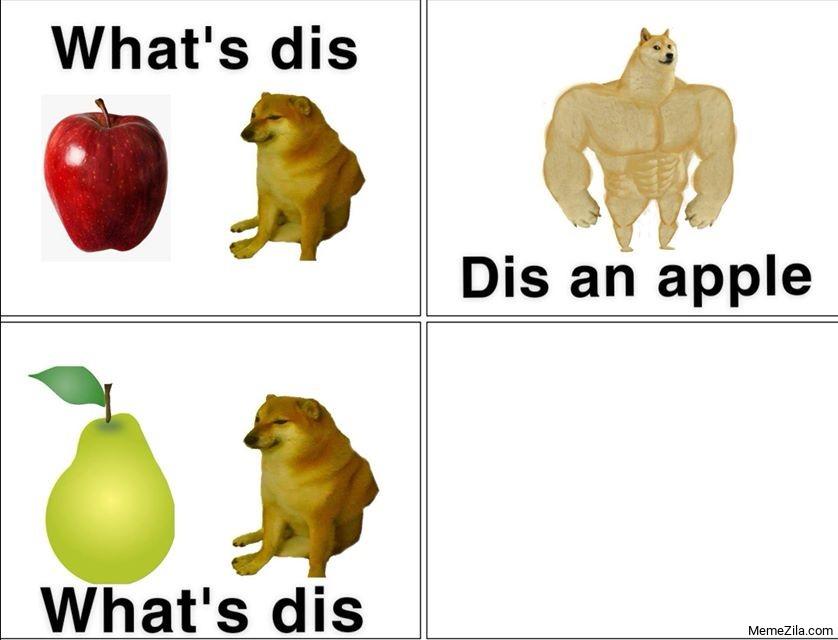 Whats dis Dis an apple Whats dis Dis a pear disappear meme