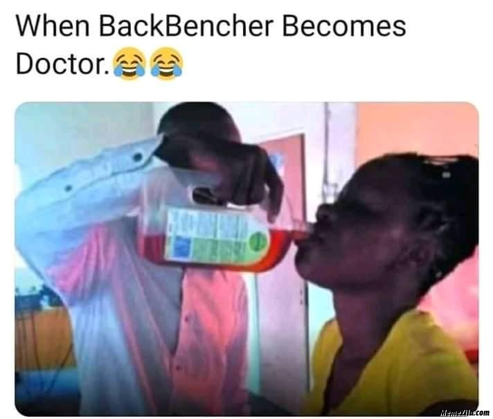 When backbencher becomes doctor meme