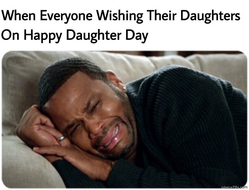 When everyone wishing their daughters on happy daughter day meme