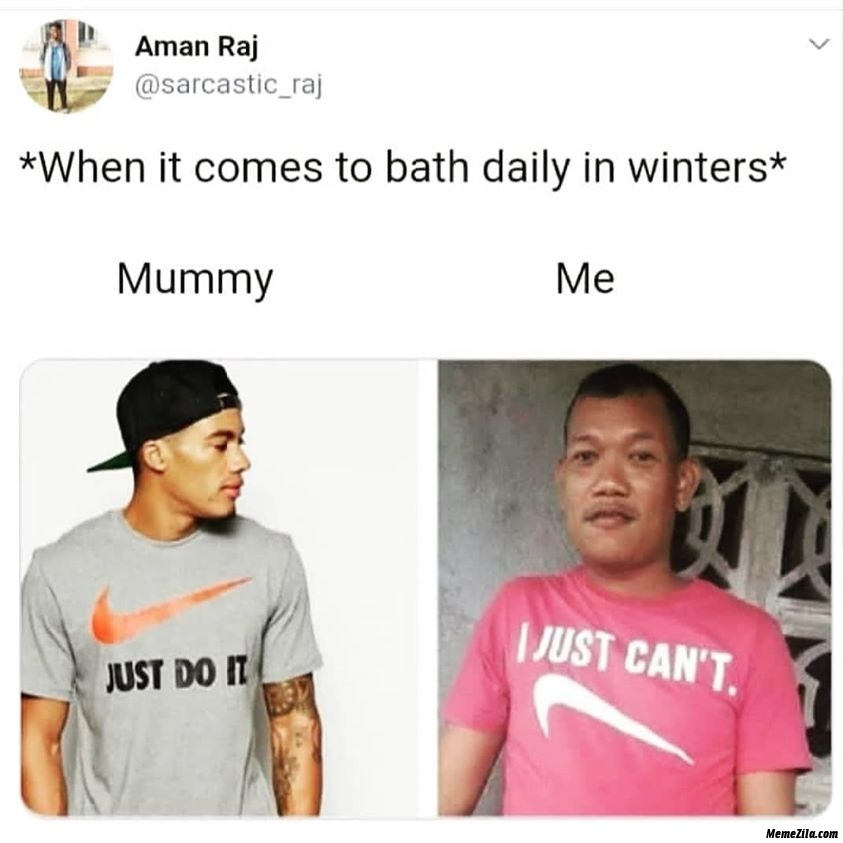When it come to bath daily in winters meme