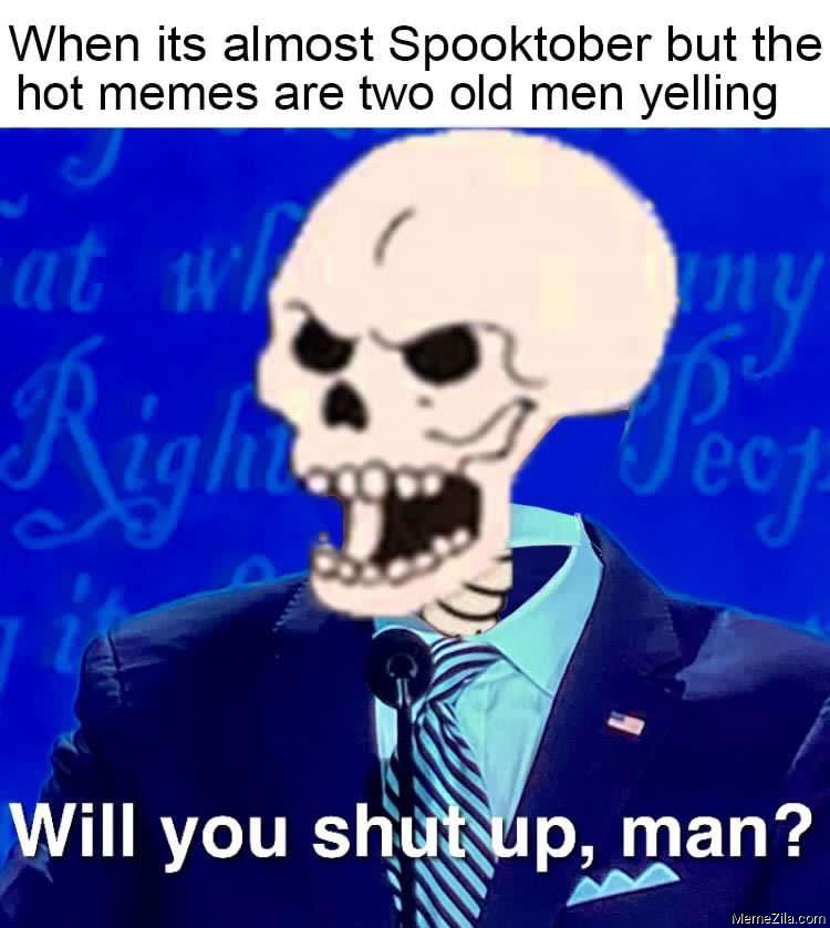 When its almost spooktober but the hot memes are two old men yelling meme