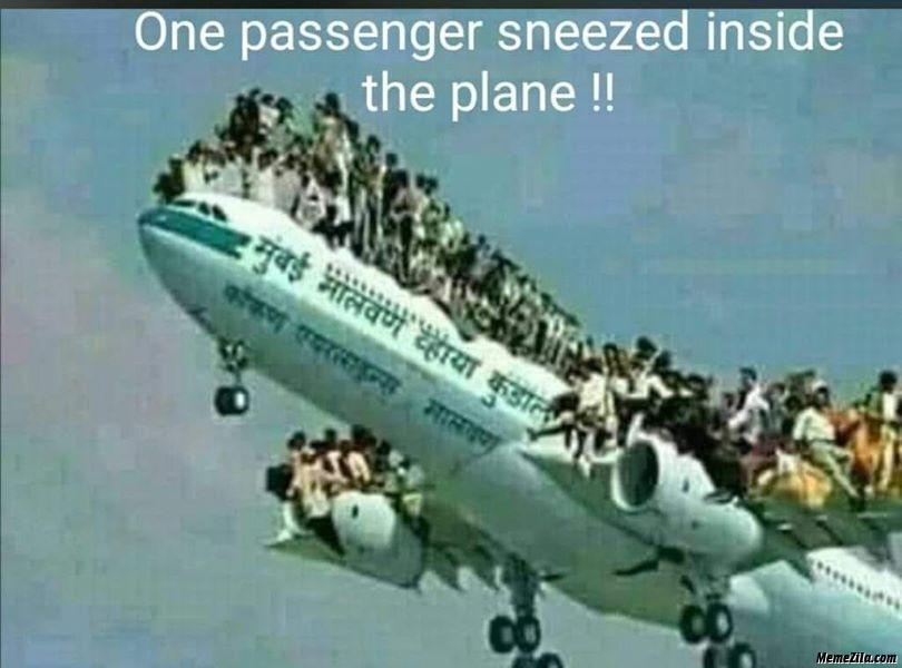 When one passenger sneezed inside the plane meme