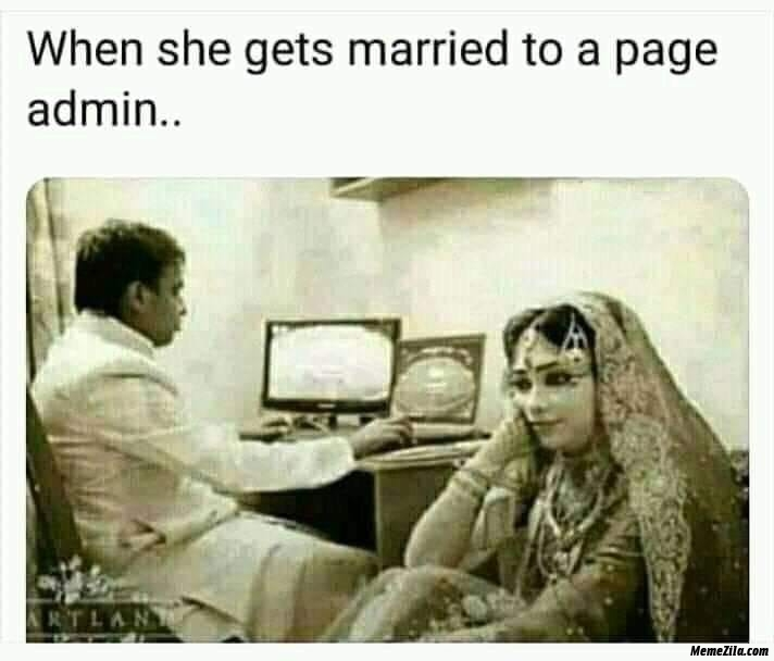 When she gets married to a page admin meme