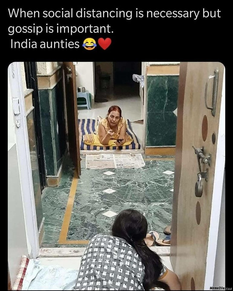 When social distance is necessary but gossiping is important Indian aunties meme