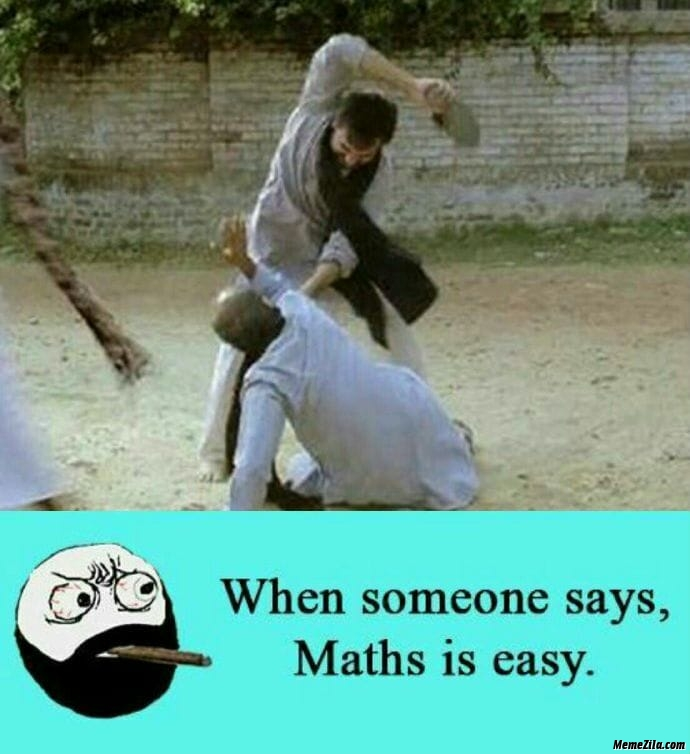 When someone says maths is easy