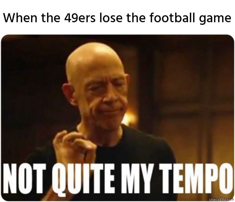 When the 49ers lose the football game meme