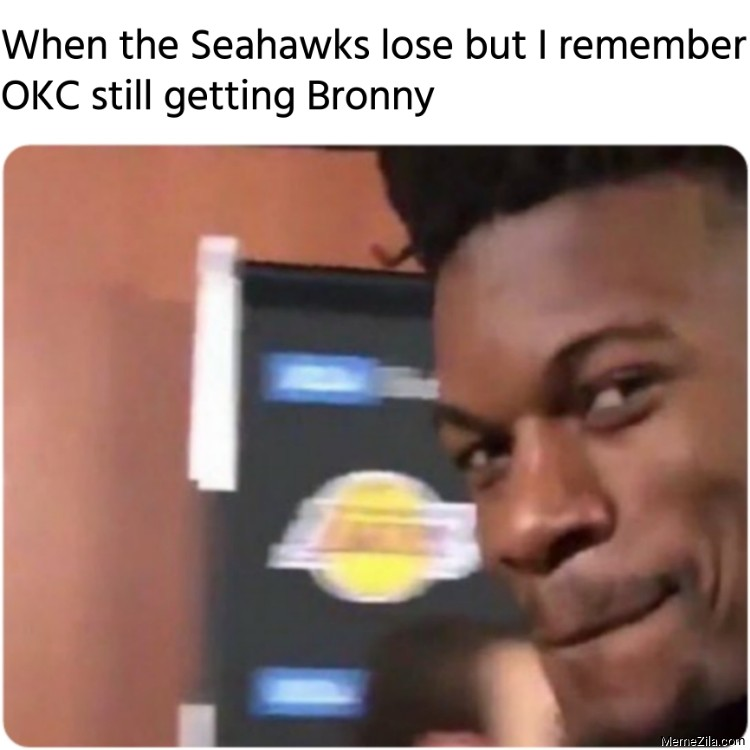 When the Seahawks lose but I remember OKC still getting Bronny meme