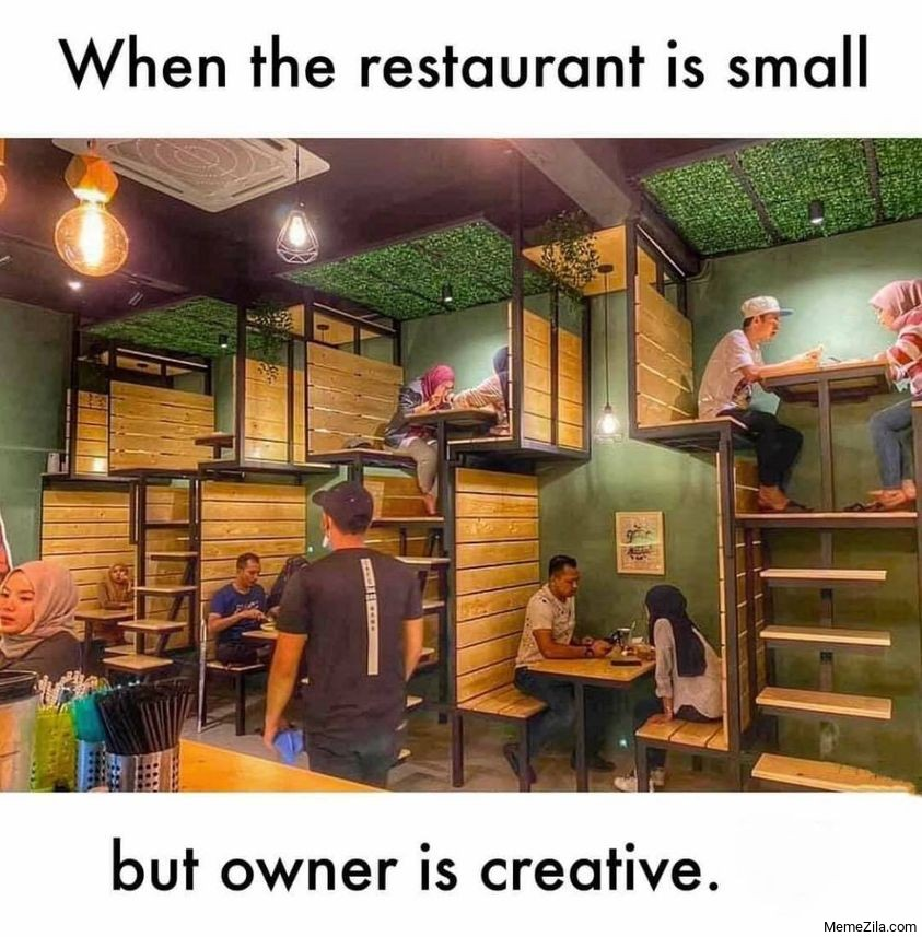 When the restaurant is small but owner is creative meme