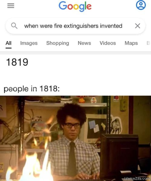 When were fire extinguishers invented 1819 People in 1818 meme