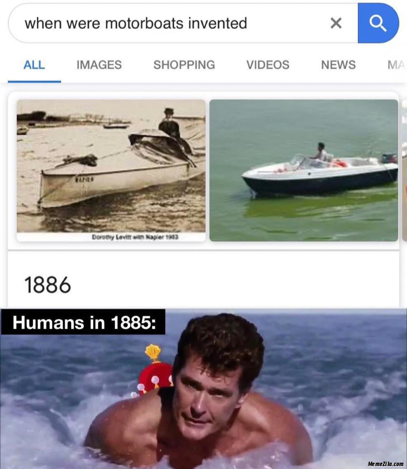 When were motorboats invented 1886 Humans in 1885 meme