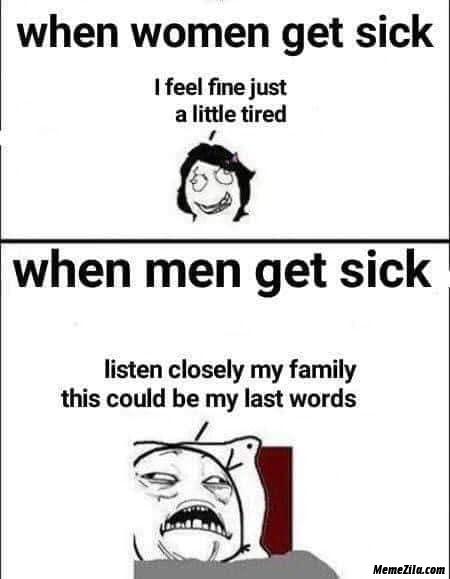 When women get sick vs When men get sick meme