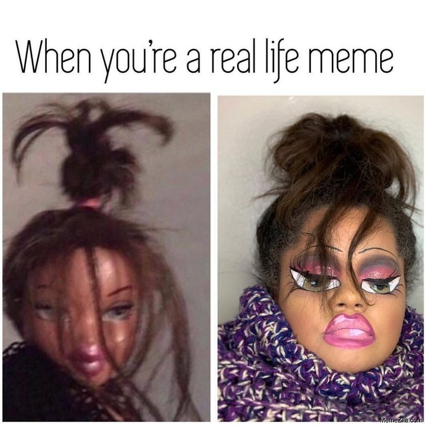 When you are a real life meme