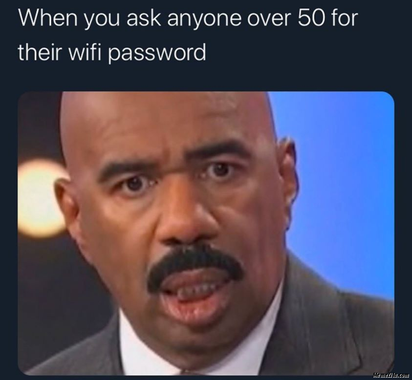 When you ask anyone over 50 for their wifi password meme