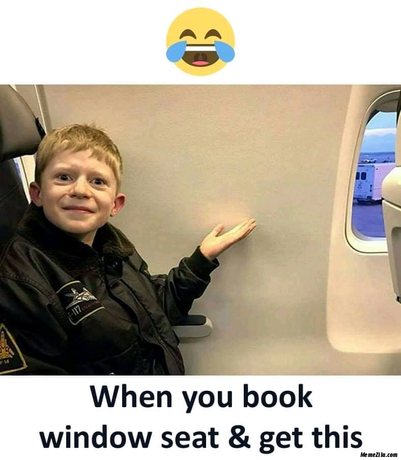 When you book window seat and get this meme