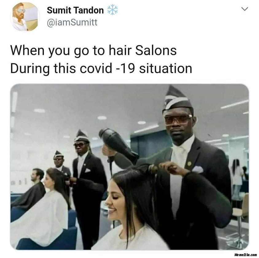 When you go to hair salons during the covid-19 situation meme