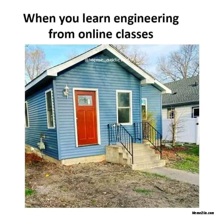 When you learn engineering from online classes meme