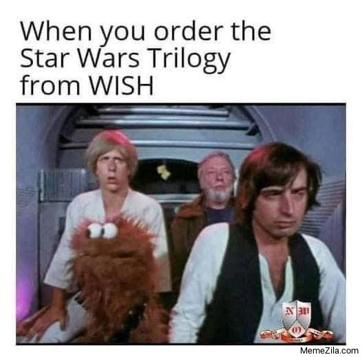When you order the star wars trilogy from wish meme