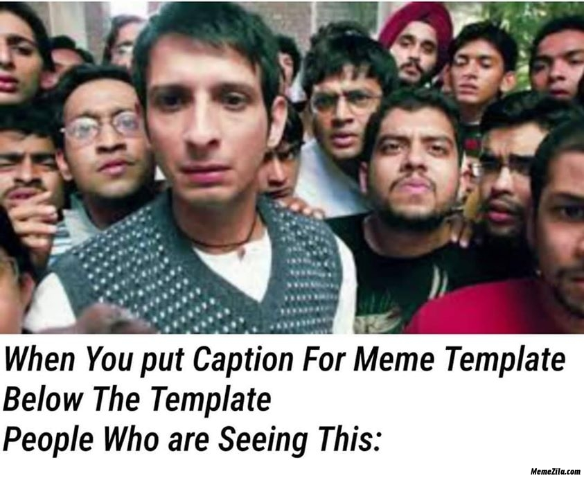 When you put caption for meme template below the template People who are seeing this meme