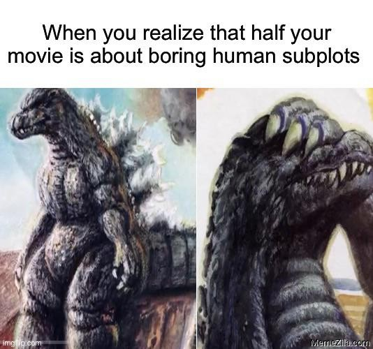 When you realise that half your movie is about boring human supports meme