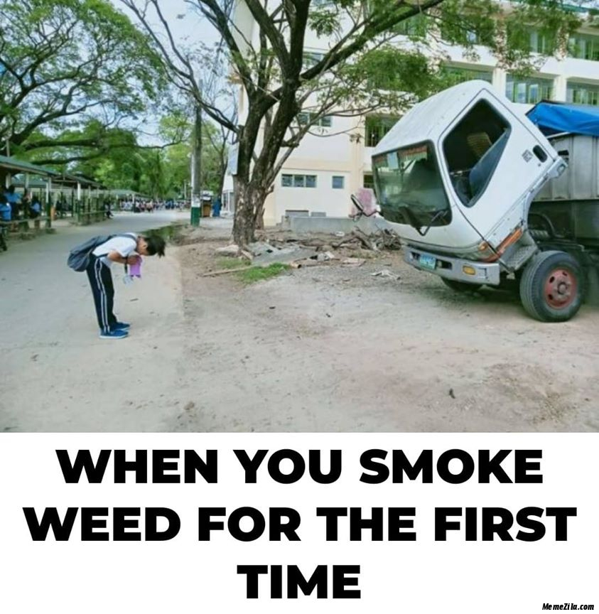 When you smoke weed for the first time 2 meme