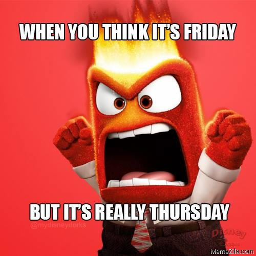 When you think its friday But its really thursday meme