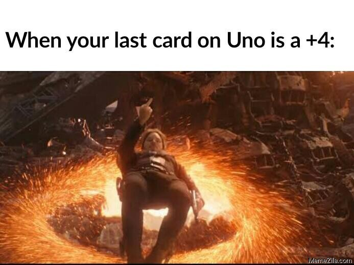 When your last card on Uno is a +4 meme
