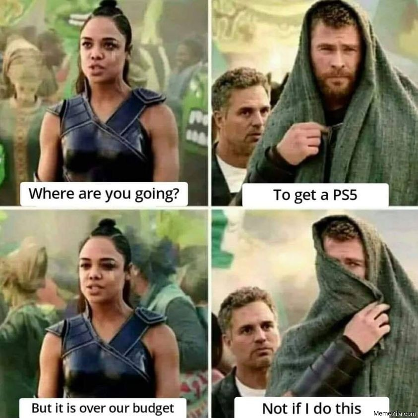 Where are you going To get a PS5 But it is over our budget meme