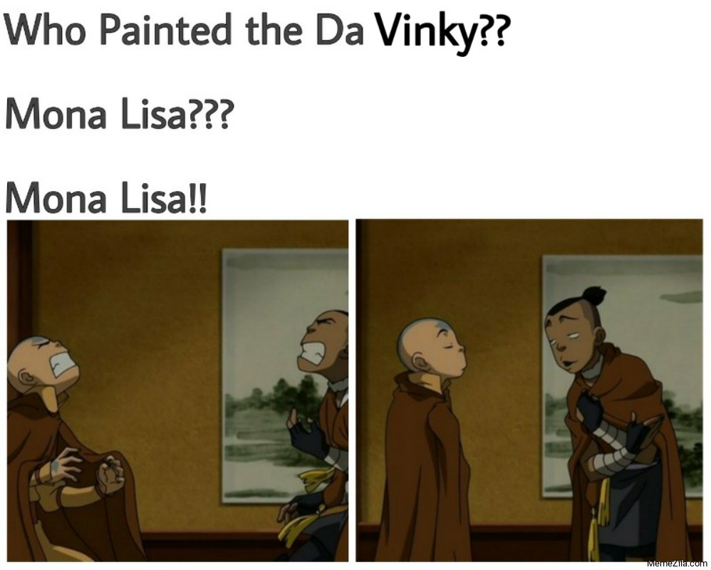 Who painted the Da Vinky Mona lisa Mona lisa meme