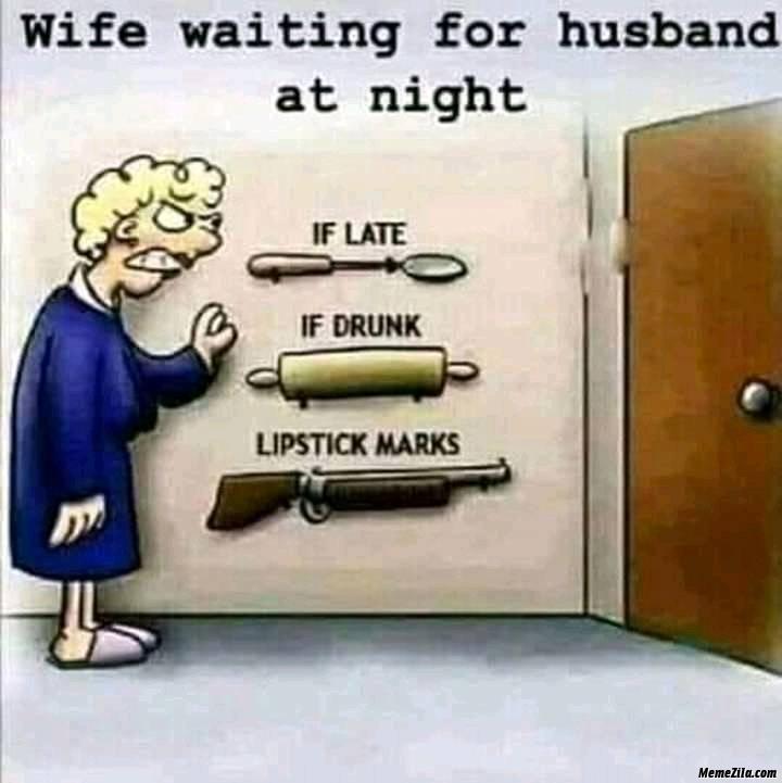 Wife waiting for husband in night meme - MemeZila.com