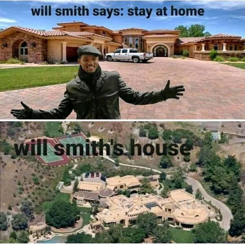 Will Smith says stay at home Meanwhile Will Smiths house meme